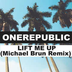 Lift Me Up (Michael Brun Remix) (Single) - OneRepublic