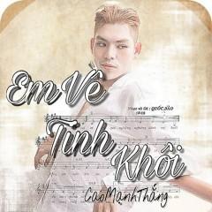 Em Về Tinh Khôi (Single) - Cao Mạnh Thắng