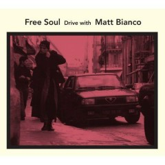 Free Soul - Drive With Matt Bianco