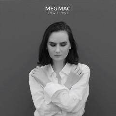Low Blows (Single) - Meg Mac