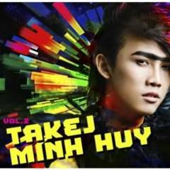 Âm Nhạc Của Tôi - Takej Minh Huy