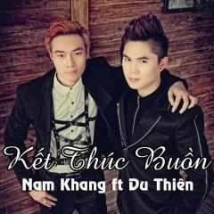 Kết Thúc Buồn (Single) - Nam Khang,Du Thiên