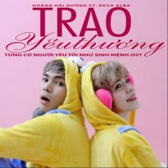 Trao Yêu Thương (Từng Có Người Yêu Tôi Như Sinh Mệnh OST) - Hoàng Hải Dương, Rosa Alba