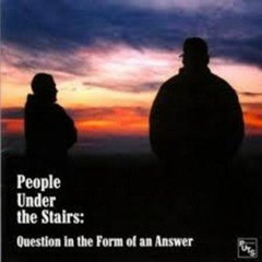Question In The Form Of An Answer (CD2) - People Under the Stairs