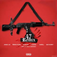 47 (Remix) (Single) - Anuel AA, Ñengo Flow, Farruko, Casper, Darell, Bad Bunny, Lil Geniuz, Sinfonico