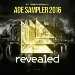 Revealed Recordings Presents ADE Sampler 2016