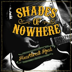 Heartbreak Road - Shades Of Nowhere