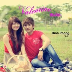 Valentine Buồn - Đình Phong