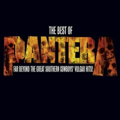 The Best Of Pantera Far Beyond The Great Southern Cowboys' Vulgar Hits