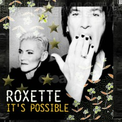 It's Possible - Roxette