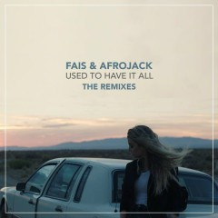 Used To Have It All (The Remixes) - Fais, Afrojack