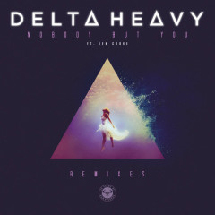 Nobody But You (Remixes) - Delta Heavy