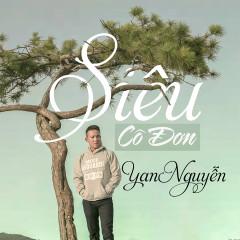 Siêu Cô Đơn (Single) - Yan Nguyễn