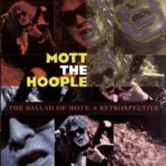 The Ballad Of Mott (A Retrospective) (CD2) - Mott the Hoople