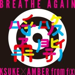 BREATHE AGAIN (Single) - AMBER, KSUKE