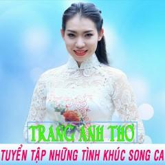 Tuyển Tập Những Tình Khúc Song Ca - Trang Anh Thơ