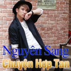 Chuyện Hợp Tan - Nguyên Sang ((Việt Nam))