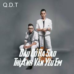 Dẫu Có Ra Sao Thì Anh Vẫn Yêu Em (Single) - Trần Đăng Quang,Guitarist Nguyễn Danh Tú