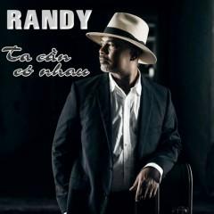 Ta Cần Có Nhau - Randy