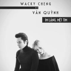 Im Lặng Mệt Tim (Single) - Vân Quỳnh, WACKY CHENG (Trịnh Khôi Vĩ)