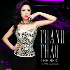 The Best Remix Songs - Thanh Thảo