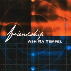 Friendship - Ash Ra Tempel