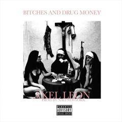 Bitches And Drug Money (Single)