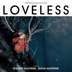 Loveless (Original Motion Picture Soundtrack) - Evgueni Galperine, Sacha Galperine