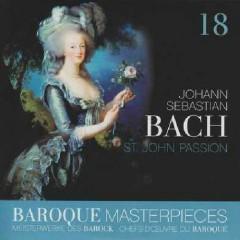 Baroque Masterpieces CD 18 - Bach St. John Passion, St. Matthew Passion (No. 1)