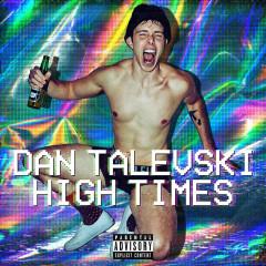 High Times - Dan Talevski