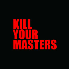 Kill Your Masters (Single) - Run The Jewels