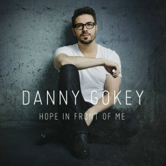 Hope In Front Of Me - Danny Gokey