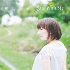 Stay With Me  - Horie Yui