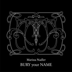 Bury Your Name - Marissa Nadler