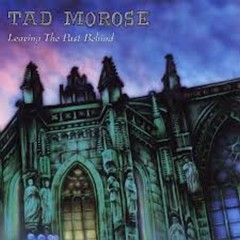 Leaving The Past Behind - Tad Morose