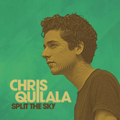 Split The Sky - Chris Quilala