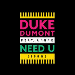 Need U (100%) (Remixes) [EP] - Duke Dumont,A-M-E