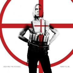 Ready To Die - Iggy Pop,The Stooges