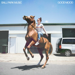 Good Mood - Ball Park Music