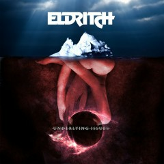 Underlying Issues - Eldritch