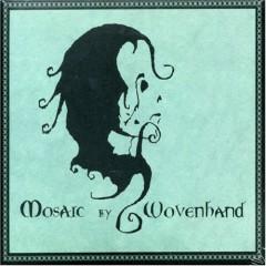 Mosaic - Wovenhand