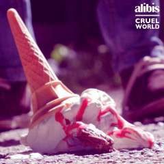 Cruel World (Single) - Alibis