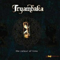 The Colour Of Time - Tryambaka