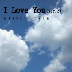 I Love You (Ver.2) - Flavor Dream