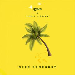 Need Somebody (Single) - Zolo, Tory Lanez