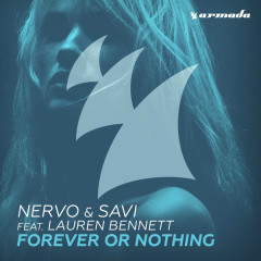 Forever Or Nothing (Single) - Nervo, Savi, Lauren Bennett