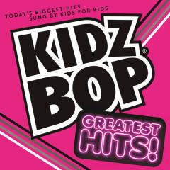 KIDZ BOP Greatest Hits! - Kidz Bop Kids