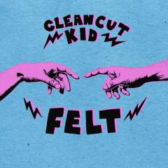 Felt (Deluxe) - Clean Cut Kid