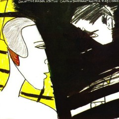 Doc at the Radar Station [remastered] - Captain Beefheart