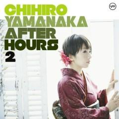 After Hours 2 (SHM-CD)  - Chihiro Yamanaka